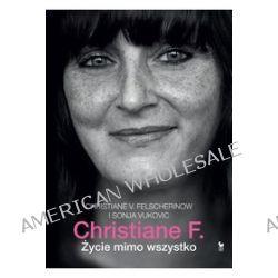 Christiane F. Życie mimo wszystko - Christiane F.