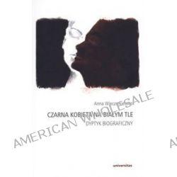 Czarna kobieta na białym tle. Dyptyk biograficzny