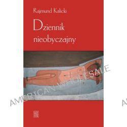 Dziennik nieobyczajny - Rajmund Kalicki