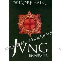 Jung Biografia - Bair Deirdre