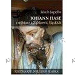 Johann Hase. Rzeźbiarz z Ząbkowic Śląskich - Jakub Jagiełło