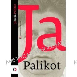 Ja Palikot. Z Januszem Palikotem rozmawia Cezary Michalski - Cezary Michalski, Janusz Palikot