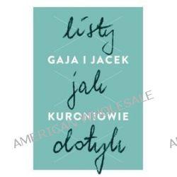 Listy jak dotyk - Jacek Kuroń, Gaja Kuroń