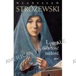 Logos, wartość, miłość - Władysław Stróżewski