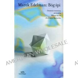 Marek Edelman: Bóg śpi - Witold Bereś