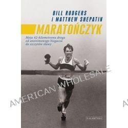 Maratończyk - Bill Rodgers, Matthew Shepatin