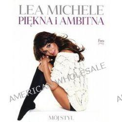 Piękna i ambitna. Mój styl - Lea Michele