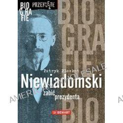 Niewiadomski - Zabić prezydenta - Patryk Pleskot