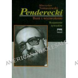 Penderecki Bunt i wyzwolenie (TOM I) - Mieczysław Tomaszewski