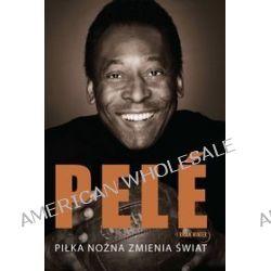 Piłka nożna zmienia świat - Pelé Winter, Brian Winter