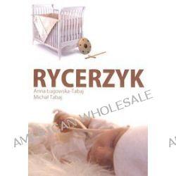 Rycerzyk - Anna Ługowska-Tabaj