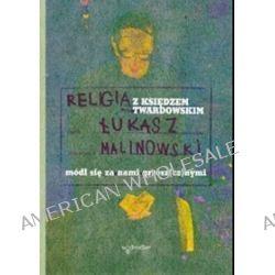 Religia z ks. Twardowskim - Łukasz Malinowski
