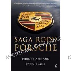 Saga rodu Porsche - Thomas Ammann, Stefan Aust