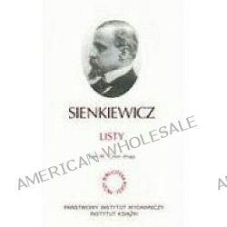 Sienkiewicz. Listy. Tom 3 części: 1,2,3 - Henryk Sienkiewicz