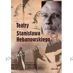 Teatry Stanisława Hebanowskiego