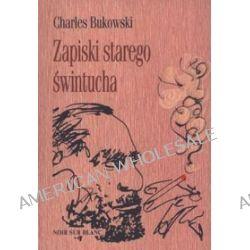 Zapiski starego świntucha - Charles Bukowski
