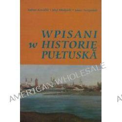 Wpisani w historię Pułtuska - Józef Kowalski
