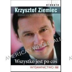 Wszystko jest po coś - Mira Suchodolska, Krzysztof Ziemiec