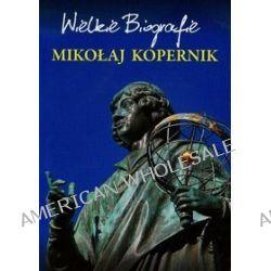 Wielkie Biografie. Mikołaj Kopernik - Marcin Pietruszewski