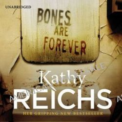 Bones Are Forever (CD) - Kathy Reichs