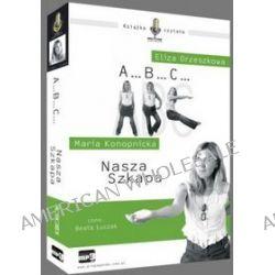 A...B...C... / Nasza szkapa - ksiązka audio na 1CD (CD) - Maria Konopnicka, Eliza Orzeszkowa