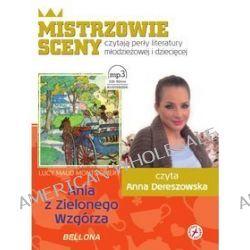 Ania z Zielonego Wzgórza - książka audio na CD - Lucy Maud Montgomery