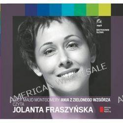 Ania z Zielonego Wzgórza. Czyta Jolanta Fraszyńska - książka audio na CD (CD) - Lucy Maud Montgomery