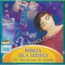 Biblia dla Dzieci. Od Abrahama do Józefa - książka audio na CD (CD)