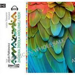 Amazonka. Zagadka źródła królowej rzek - książka audio na CD (CD) - Jacek Pałkiewicz