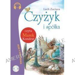 Czyżyk i spółka - książka audio na CD - Lech Zaciura