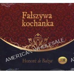 Fałszywa kochanka - audiobook (CD) - Honore de Balzac