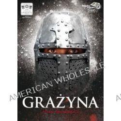 Grażyna - książka audio na 1 CD (CD) - Adam MICKIEWCZ, Adam Mickiewicz