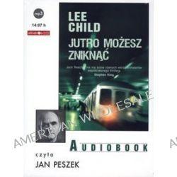 Jutro możesz zniknąć - książka audio na CD (CD) - Lee Child