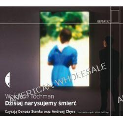 Dzisiaj narysujemy śmierć - książka audio na CD (CD) - Wojciech Tochman