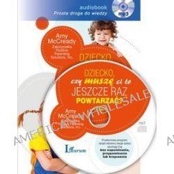 Dziecko, czy muszę Ci to jeszcze raz powtarzać? - książka audio na CD (CD) - Amy McCready
