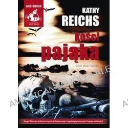 Kości pająka - książka audio na CD (CD) - Kathy Reichs