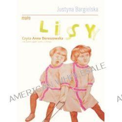 Małe lisy - książka audio na CD (CD) - Justyna Bargielska