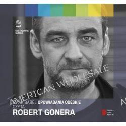 Opowiadania odeskie. Czyta Robert Gonera - książka audio na CD (CD) - Izaak Babel