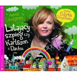 Latający szpieg czy Karlsson z Dachu - książka audio na CD (CD) - Astrid Lindgren