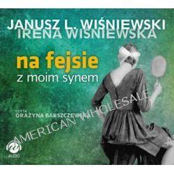 Na fejsie z moim synem - książka audio na CD (CD) - Janusz L. Wiśniewski, Janusz L. Wiśniewski