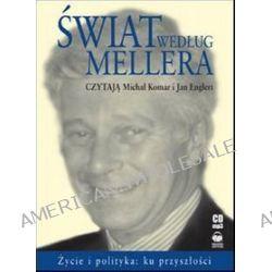 Świat według Mellera. Życie i polityka: ku przyszłości - książka audio na 1 CD (CD) - Michał Komar