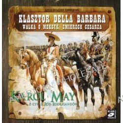 Ród Rodrigandów: tom VIII - Klasztor Della Barbara. Walka o Meksyk. Zmierzch cesarza - książka audio na CD (CD) - Karol May