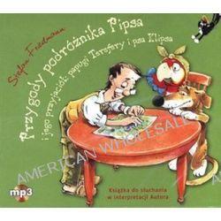 Przygody podróżnika Pipsa i jego przyjaciół: papugi Terefery i psa Klipsa. Książka audio na CD (CD) - Stefan Friedmann