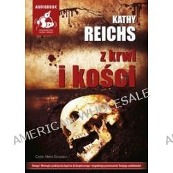Z krwi i kości - książka audio na CD - Kathy Reichs