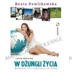 W dżungli życia - książka audio na CD (CD) - Beata Pawlikowska