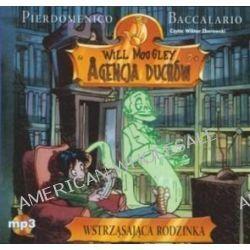 Will Moogley. Agencja Duchów. Tom 2. Wstrząsająca rodzinka - książka audio na CD (CD) - Pierdomenico Baccalario, Pierdomenico Baccalario