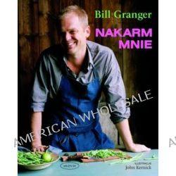 Nakarm mnie - Bill Granger