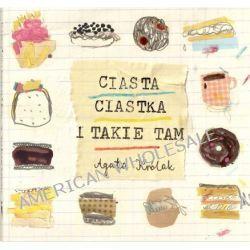 Ciasta, ciastka i takie tam - Agata Królak