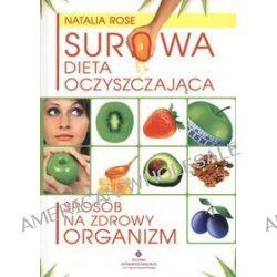 Surowa dieta oczyszczająca - Natalia Rose