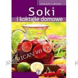 Soki i koktajle domowe - Marta Krawczyk